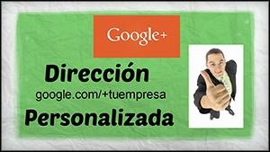 Google+ Dirección Personalizada o vanity URL - Que es y como conseguirla