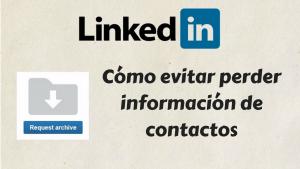 Linkedin: Como evitar perder información de contactos [Video]